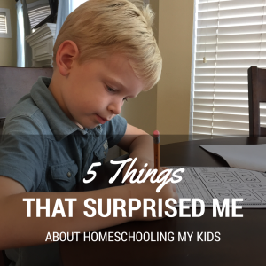 5-things-that-surprised-me-about-homeschooling-my-kids
